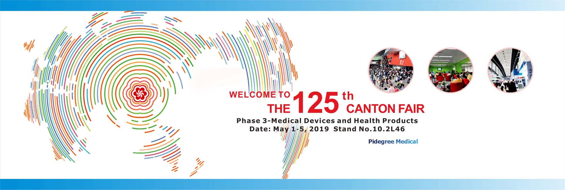 Pidegree Medical invites you to meet at 125th Canton Fair